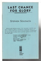 LAST CHANCE FOR GLORY. by Solomita, Stephen,