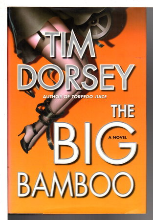 THE BIG BAMBOO. by Dorsey, Tim.