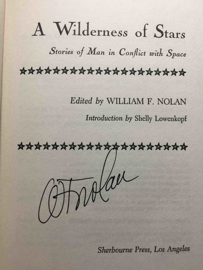 A WILDERNESS OF STARS: STORIES OF MAN IN CONFLICT WITH SPACE. by Nolan, William F., editor.