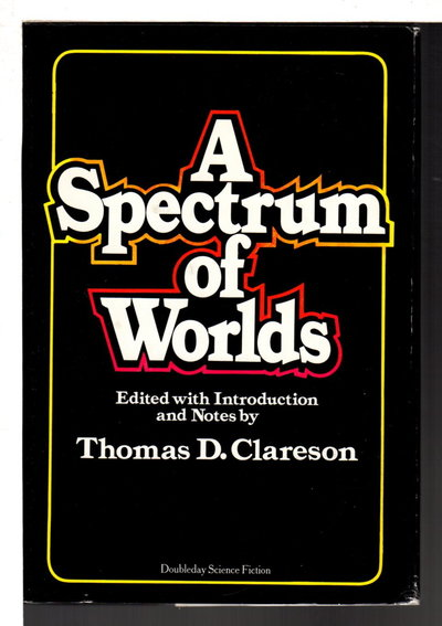 A SPECTRUM OF WORLDS. by [Anthology, signed] Clareson, Thomas D., editor. Harry Harrison, signed.