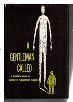 A GENTLEMAN CALLED. by Davis, Dorothy Salisbury.