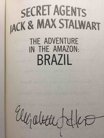 SECRET AGENTS JACK AND MAX STALWART: THE ADVENTURE IN THE AMAZON; BRAZIL. by Hunt, Elizabeth Singer.