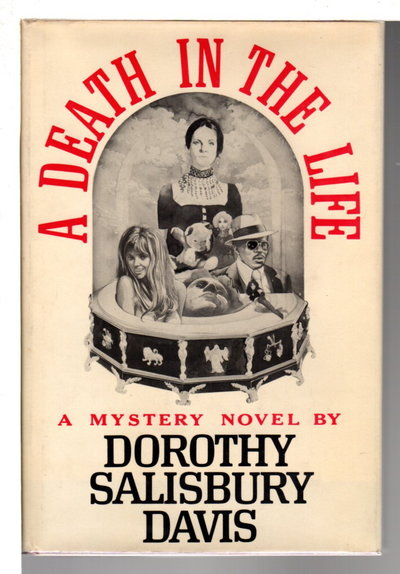 A DEATH IN THE LIFE. by Davis, Dorothy Salisbury.