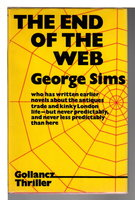 THE END OF THE WEB. by Sims, George.