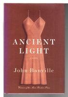 ANCIENT LIGHT. by Banville, John.