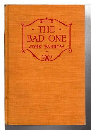 THE BAD ONE. by Farrow, John.