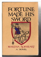 FORTUNE MADE HIS SWORD. by Rofheart, Martha.