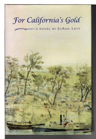 FOR CALIFORNIA'S GOLD. by Levy, JoAnn.