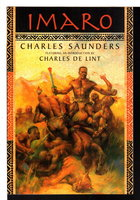 IMARO. by Saunders, Charles, introduction by Charles de Lint.
