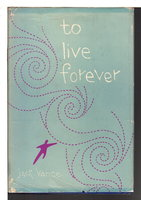 TO LIVE FOREVER. by Vance, Jack.