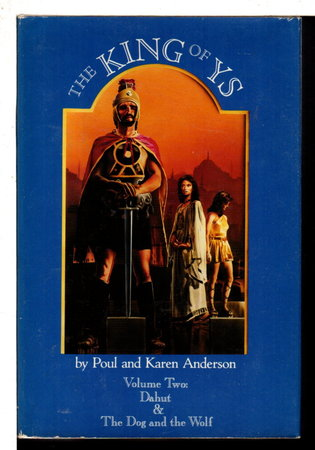 THE KING OF YS: Volume Two: Dahut, The Dog and the Wolf. by Anderson, Poul and Karen.