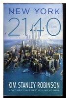 NEW YORK 2140. by Robinson, Kim Stanley.