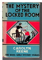 THE MYSTERY OF THE LOCKED ROOM: The Dana Girls Mystery Series #7. by Keene, Carolyn (Mildred Wirt Benson.)