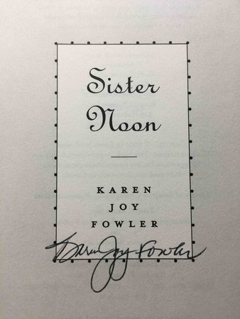 SISTER NOON. by Fowler, Karen Joy.