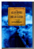 THE GLASS BOOKS OF THE DREAM EATERS. by Dahlquist, Gordon.
