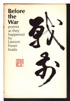 BEFORE THE WAR: Poems as They Happened by Inada, Lawson Fusao