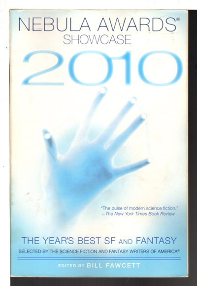 NEBULA AWARDS: SHOWCASE 2010: The Year's Best SF and Fantasy Chosen by the Science Fiction and Fantasy Writers of America. by [Anthology, signed] Fawcett, Bill, editor. Kevin Anderson, Mike Resnick and Nina Kiriki Hoffman, signed.