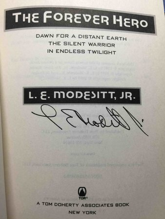 THE FOREVER HERO: Dawn for a Distant Earth, The Silent Warrior, In Endless Twilight. by Modesitt, L.E., Jr.