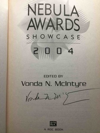 NEBULA AWARDS: SHOWCASE 2004: The Year's Best SF and Fantasy Chosen by the Science Fiction and Fantasy Writers of America. by [Anthology, signed] McIntyre, Vonda, editor. Molly Gloss, Michael Swanwick and Charles Stross, signed.