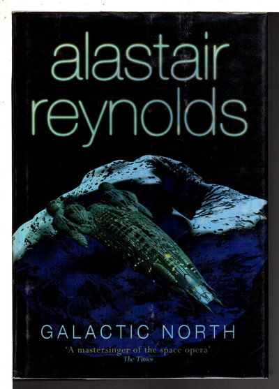 GALACTIC NORTH. by Reynolds, Alastair.  SIGNED by Chris Moore.