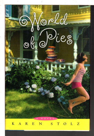 WORLD OF PIES. by Stolz, Karen.