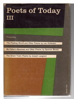 POETS OF TODAY III (3): THE FLOATING WORLD and Other Poems, MY FATHER'S BUSINESS and Other Poems, THE GREEN TOWN: Poems. by Anderson, Lee; Spencer Brown and Joseph Langland. John Hall Wheelock, editor.