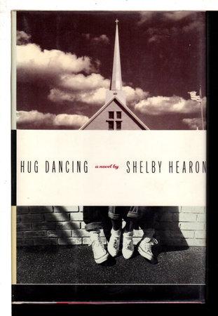HUG DANCING. by Hearon, Shelby