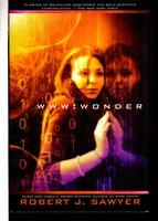 WWW: WONDER. by Sawyer, Robert J.