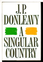 A SINGULAR COUNTRY. by Donleavy, J. P.
