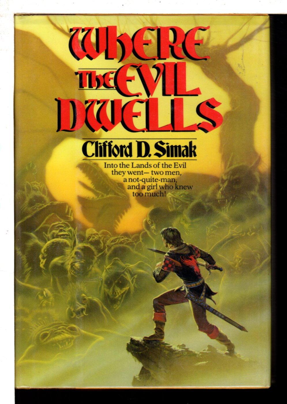 SIMAK, CLIFFORD D. - WHERE THE EVIL DWELLS.