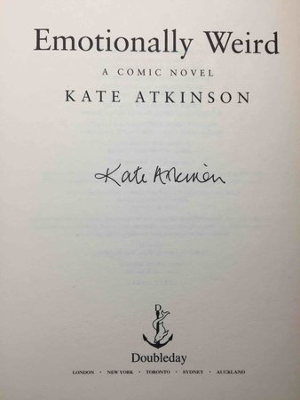 EMOTIONALLY WEIRD: A Comic Novel.   by Atkinson, Kate.