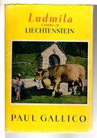LUDMILA: A Story of Liechtenstein. by Gallico, Paul.