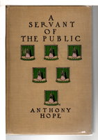 A SERVANT OF THE PUBLIC. by Hope, Anthony (Sir Anthony Hope Hawkins, 1863-1933)