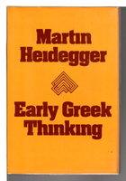 EARLY GREEK THINKING. by Heidegger, Martin.