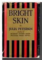 BRIGHT SKIN. by Peterkin, Julia
