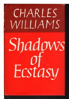 SHADOWS OF ECSTASY . by Williams, Charles.