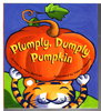 Another image of PLUMPLY, DUMPLY PUMPKIN. by Serfozo, Mary.