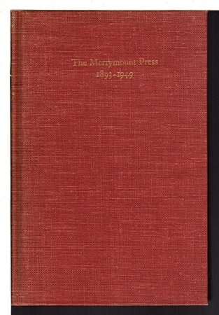 NOTES ON THE MERRYMOUNT PRESS & ITS WORK. With a bibliographical list of books printed at the press, 1893-1933, by Julian Pearce Smith. To which has been added: A supplementary bibliography of books printed at the press 1934-1949, by Daniel Berkeley Bianchi. by [Merrymount Press] Updike, Daniel Berkeley.