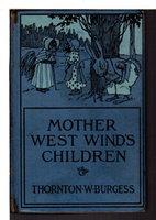 MOTHER WEST WIND'S CHILDREN. by Burgess, Thornton W.