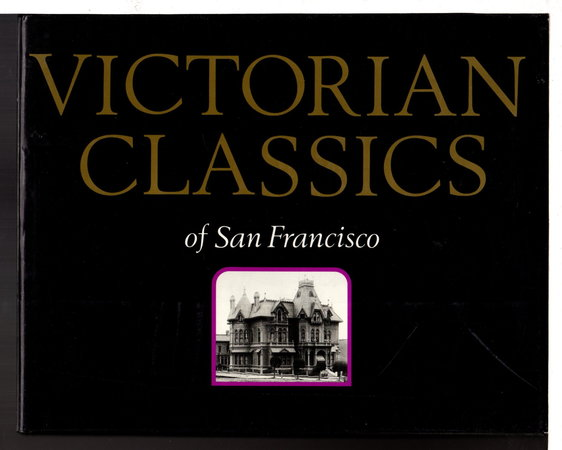 VICTORIAN CLASSICS OF SAN FRANCISCO. by Brammer, Alex, introduction.