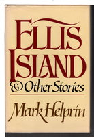 ELLIS ISLAND AND OTHER STORIES. by Helprin, Mark.