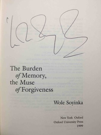 THE BURDEN OF MEMORY,  THE MUSE OF FORGIVENESS. by Soyinka, Wole