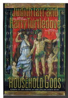 HOUSEHOLD GODS. by Tarr, Judith and Harry Turtledove.
