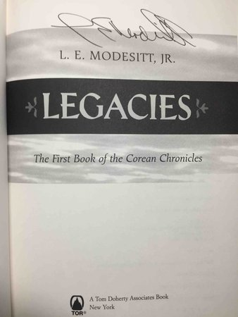 LEGACIES: The First Book of the Corean Chronicles. by Modesitt, L. E.  Jr.