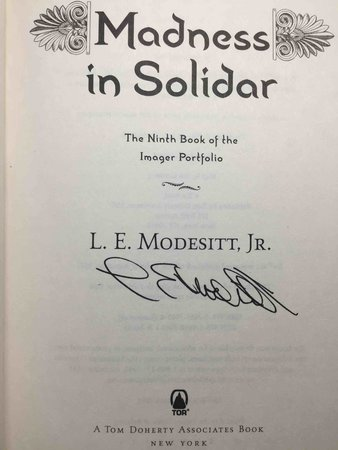 MADNESS IN SOLIDAR: The Ninth Book of the Imager Portfolio. by Modesitt, L. E. Jr.