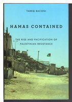 HAMAS CONTAINED: The Rise and Pacification of Palestinian Resistance. by Baconi, Tareq.