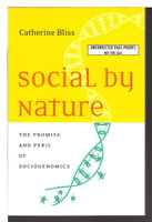 SOCIAL BY NATURE: The Promise and Peril of Sociogenomics. by Bliss, Catherine.