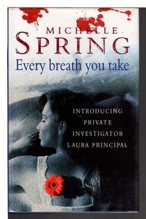 EVERY BREATH YOU TAKE. by Spring, Michelle.