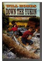 DOWN THE YUKON. by Hobbs, Will.