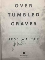 OVER TUMBLED GRAVES. by Walter, Jess.